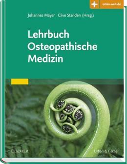 Abbildung von Mayer / Standen (Hrsg.) | Lehrbuch Osteopathische Medizin | 2017