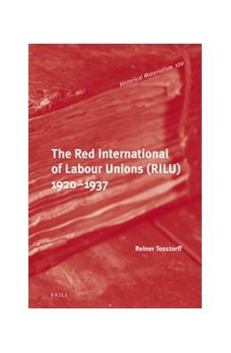 Abbildung von Tosstorff | The Red International of Labour Unions (RILU) 1920 - 1937 | 2016 | 120