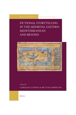 Abbildung von Fictional Storytelling in the Medieval Eastern Mediterranean and Beyond   2016