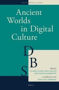 Abbildung von Clivaz / Dilley / Hamidovic | Ancient Worlds in Digital Culture | 2016