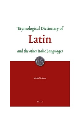 Abbildung von Vaan | Etymological Dictionary of Latin | xiv, 722 pp., indices 103 pp. | 2016 | and the other Italic Languages