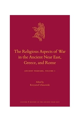 Abbildung von Ulanowski | The Religious Aspects of War in the Ancient Near East, Greece, and Rome | 2016 | Ancient Warfare Series Volume ... | 84