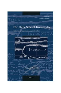 Abbildung von Zwierlein | The Dark Side of Knowledge | 2016 | Histories of Ignorance, 1400 t... | 46