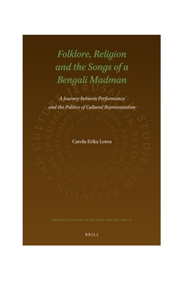 Abbildung von Lorea | Folklore, Religion and the Songs of a Bengali Madman | 2016 | A Journey between Performance ... | 22
