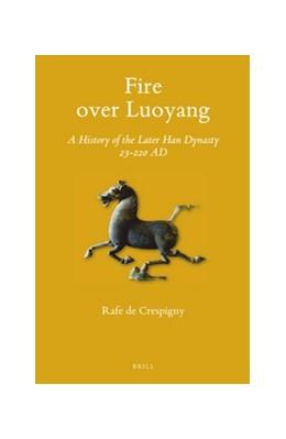 Abbildung von Crespigny | Fire over Luoyang | 2016