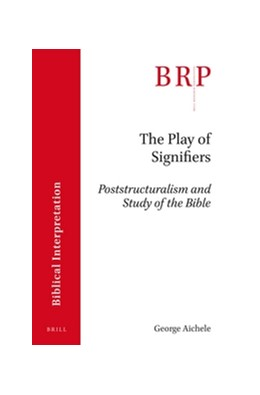 Abbildung von Aichele   The Play of Signifiers   2016   Poststructuralism and Study of...