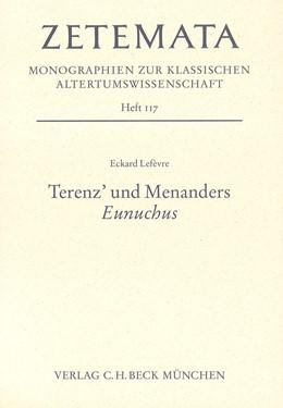 Abbildung von Lefèvre, Eckard   Terenz' und Menanders 'Eunuchus'   1. Auflage   2003   Heft 117   beck-shop.de