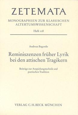 Abbildung von Bagordo, Andreas   Reminiszenzen früher Lyrik bei den attischen Tragikern   2004   Beiträge zu Anspielungstechnik...   Heft 118