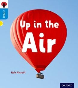 Abbildung von Alcraft | Oxford Reading Tree inFact: Oxford Level 3: Up in the Air | 1. Auflage | 2016 | beck-shop.de