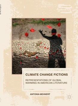 Abbildung von Mehnert   Climate Change Fictions   1st ed. 2016   2016   Representations of Global Warm...