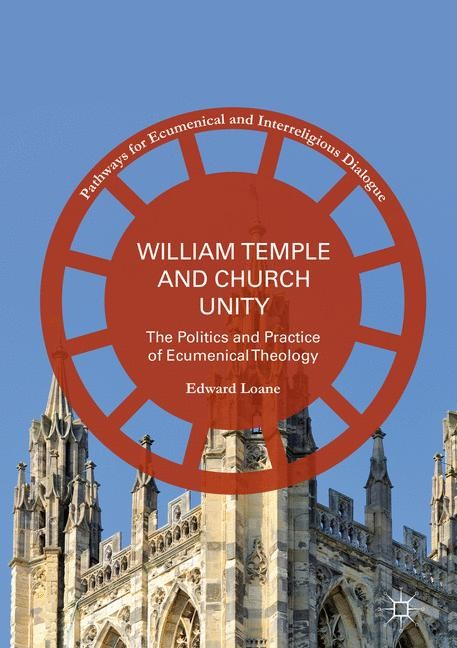 William Temple and Church Unity   Loane   1st ed. 2016, 2016   Buch (Cover)