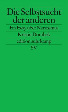 Abbildung von Dombek   Die Selbstsucht der anderen   Deutsche Erstausgabe   2016   Ein Essay über Narzissmus   2708
