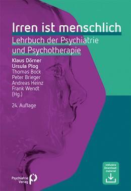 Abbildung von Dörner / Plog / Bock / Brieger / Heinz / Wendt (Hrsg.) | Irren ist menschlich | 24., erweiterte und überarbeitete Auflage | 2016 | Lehrbuch der Psychiatrie und P...