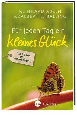 Abbildung von Abeln / Balling | Für jeden Tag ein kleines Glück - Großdruck | 1. Auflage | 2016 | beck-shop.de