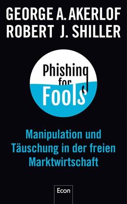 Abbildung von Akerlof / Shiller | Phishing for Fools | 2016 | Manipulation und Täuschung in ...