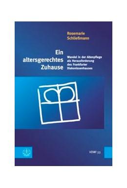 Abbildung von Schließmann | Ein altersgerechtes Zuhause | 2016 | Wandel in der Altenpflege als ...