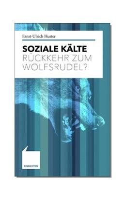 Abbildung von Huster | Soziale Kälte | 1. Auflage | 2016 | beck-shop.de