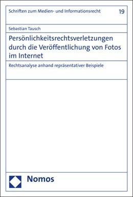 Abbildung von Tausch | Persönlichkeitsrechtsverletzungen durch die Veröffentlichung von Fotos im Internet | 1. Auflage | 2016 | 19 | beck-shop.de