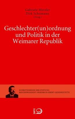 Abbildung von Metzler / Schumann   Geschlechter(un)ordnung und Politik in der Weimarer Republik   2016
