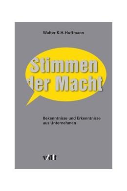 Abbildung von Hoffmann | Stimmen der Macht | 2016 | Bekenntnisse und Erkenntnisse