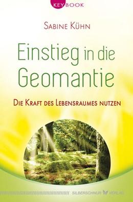 Abbildung von Kühn | Einstieg in die Geomantie | 1. Auflage | 2016 | beck-shop.de