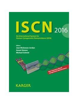 Abbildung von McGowan-Jordan / Simons / Schmid | ISCN 2016 | 2016 | An International System for Hu...