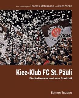 Abbildung von Metelmann / Vinke | Kiez-Klub FC St. Pauli | 2009 | Ein Kultverein und sein Stadtt...