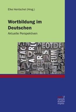 Abbildung von Hentschel | Wortbildung im Deutschen | 2016 | Aktuelle Perspektiven