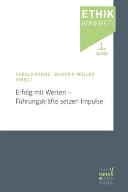 Abbildung von Danne / Müller | Erfolg mit Werten - Führungskräfte setzen Impulse | 1. Auflage | 2017 | beck-shop.de