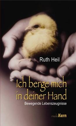Abbildung von Heil | Ich berge mich in deiner Hand | 1. Auflage | 2016 | beck-shop.de