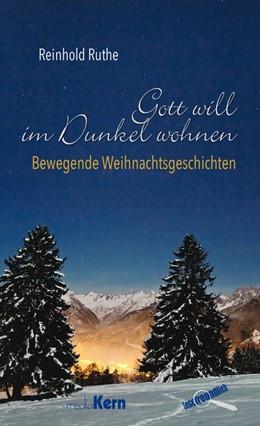 Abbildung von Ruthe | Gott will im Dunkel wohnen | 1. Auflage | 2016 | beck-shop.de