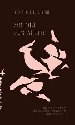 Abbildung von Iwanow | Zerfall des Atoms | 1. Auflage | 2017 | beck-shop.de