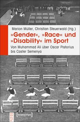 Abbildung von Müller / Steuerwald | »Gender«, »Race« und »Disability« im Sport | 2017 | Von Muhammad Ali über Oscar Pi...