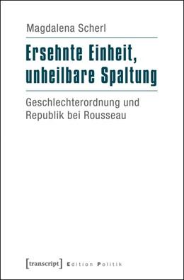 Abbildung von Scherl | Ersehnte Einheit, unheilbare Spaltung | 2016 | Geschlechterordnung und Republ...
