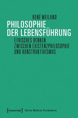 Abbildung von Weiland | Philosophie der Lebensführung | 1. Auflage | 2016 | beck-shop.de