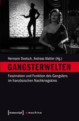 Abbildung von Doetsch / Mahler   Gangsterwelten   2017   Faszination und Funktion des G...