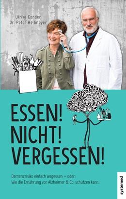 Abbildung von Heilmeyer / Gonder | Essen! Nicht! Vergessen! | 1. Auflage | 2017 | beck-shop.de