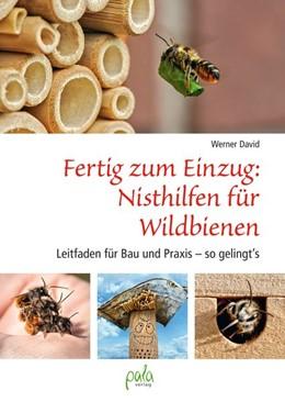 Abbildung von David | Fertig zum Einzug: Nisthilfen für Wildbienen | 1. Auflage | 2016 | beck-shop.de