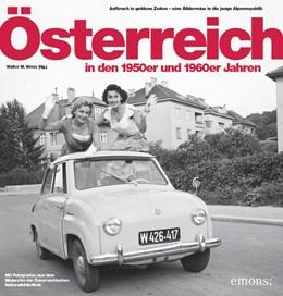 Abbildung von Weiss / Friedlmeier   Österreich in den 50er und 60er Jahren   1. Auflage   2016   beck-shop.de