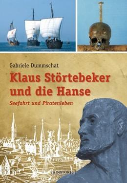 Abbildung von Dummschat   Klaus Störtebeker und die Hanse   1. Auflage   2016   beck-shop.de