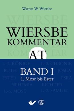 Abbildung von Wiersbe   Wiersbe Kommentar zum Alten Testament, Band 1   2016   1. Mose bis Esther