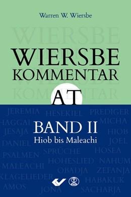 Abbildung von Wiersbe | Wiersbe Kommentar zum Alten Testament, Band 2 | 2016 | Hiob bis Malechi