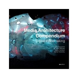Abbildung von Hespanhol / M. Hank / Martin / Tscherteu | Media Architecture Compendium | 2017 | Digital Placemaking
