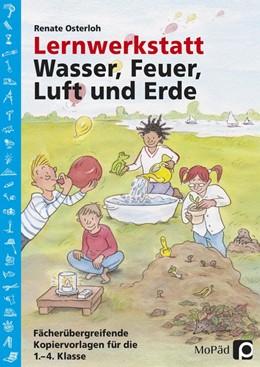 Abbildung von Osterloh   Lernwerkstatt: Wasser, Feuer, Luft und Erde   1. Auflage   2016   beck-shop.de