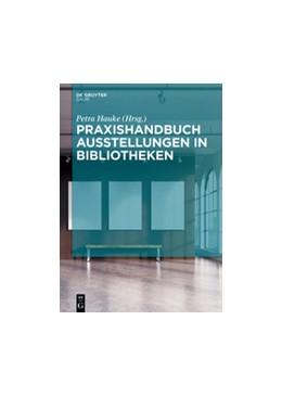 Abbildung von Hauke | Praxishandbuch Ausstellungen in Bibliotheken | 1. Auflage | 2016 | beck-shop.de