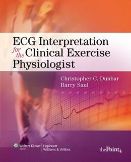 Abbildung von Dunbar / Saul | ECG Interpretation for the Clinical Exercise Physiologist | 2009