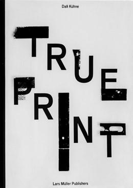 Abbildung von Kühne | Dafi Kühne True Print | 1. Auflage | 2016 | beck-shop.de
