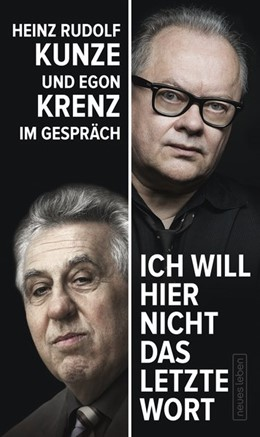 Abbildung von Krenz / Kunze / Dehm | »Ich will hier nicht das letzte Wort« | 2016 | Heinz Rudolf Kunze und Egon Kr...