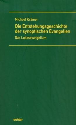 Abbildung von Krämer   Die Entstehungsgeschichte der synoptischen Evangelien   2016   Das Lukasevangelium