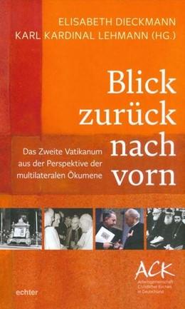 Abbildung von Dieckmann / Kardinal Lehmann | Blick zurück nach vorn | 2016 | Das Zweite Vatikanum aus der P...